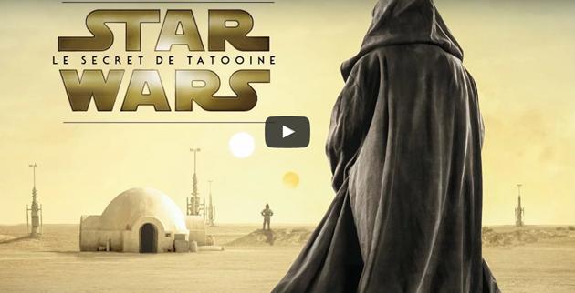 Le secret de Tatooine, un fan film français sur Star Wars de qualité : Une histoire sur Ben Kenobi en protecteur de Luke Skywalker