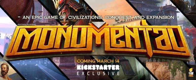 La campagne Kickstarter de Monumental vient de démarrer : Du gros jeu en approche chez FunForge