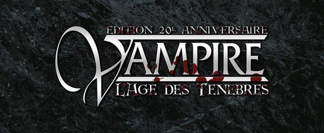 Critique du Jeu de rôle : Vampire : l'Age des Ténèbres Edition 20ème anniversaire