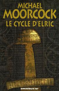 La Forteresse de la Perle : Cycle d'Elric