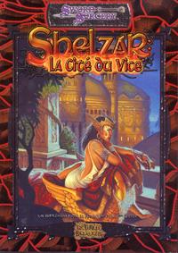 Les Terres Balafrées - Système D20 : Shelzar, la cité du vice