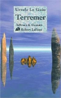 Terremer: Le Sorcier de Terremer- Les Tombeaux d'Atuan- L'Ultime rivage