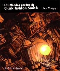 Les Mondes perdus de Clark Asthon Smith : Les Mondes perdues de Clark Asthon Smith
