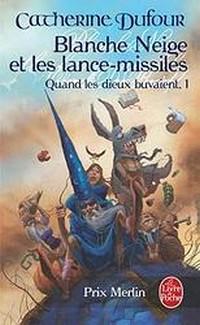 Blanche-Neige et les lance-missiles : Quand les dieux buvaient, tomes 1 & 2