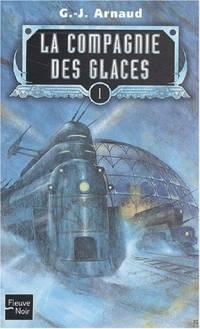 Les Chasseurs des Glaces : La compagnie des Glaces Nouvelle édition