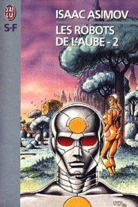 Les robots de l'aube : Les robots de l'aube