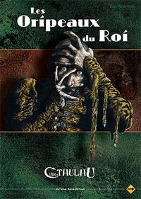 L'appel de Cthulhu 6ème édition : Les Oripeaux du Roi