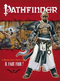 Pathfinder : La malédiction du trône écarlate 03 : Il faut fuir !