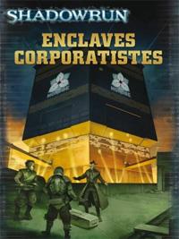 Shadowrun 4ème édition : Enclaves corporatistes