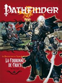 Pathfinder : La malédiction du trône écarlate 06 : La couronne de Crocs