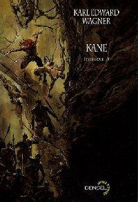Kane: la croisade des ténèbres : Kane l'intégrale 1/3