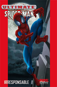 Ultimate Spider-Man Deluxe 4 : Ultimate Spider-Man, Tome 4, Irresponsable