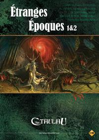 L'appel de Cthulhu 6ème édition : Etranges époques 1 & 2