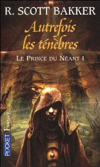Autrefois les Ténèbres : Le Prince du Néant