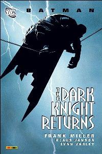 Batman : Dark Knight Returns : The Dark Knight Returns