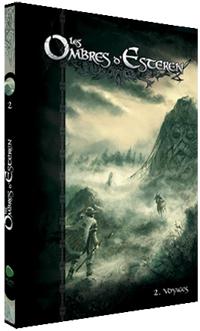 Les Ombres d'Esteren : Livre 2 - Voyages