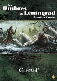 L'appel de Cthulhu 6ème édition : Les ombres de Leningrad et autres contes