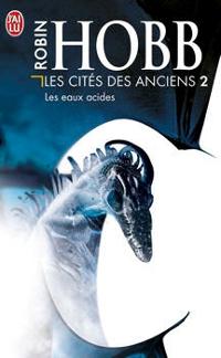 Dragons et Serpents : Les Eaux acides - Les cités des anciesn tome 2