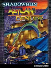 Shadowrun 4ème édition : Aztlan+Denver