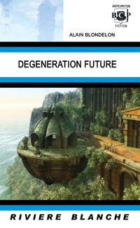 Dégénération future : Dégénération française