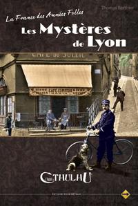 L'appel de Cthulhu 6ème édition : La France des années folles : Les mystères de Lyon