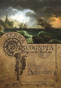 Terra Incognita : Voyages aux pays de nulle part : Livre 2 : Livre du maistre