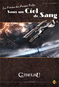 L'appel de Cthulhu 6ème édition : La France des années folles : Sous un ciel de sang