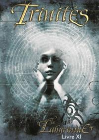 Trinités 1ère édition : Livre XI : Le labyrinthe
