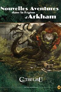 L'appel de Cthulhu 6ème édition : Nouvelles aventures dans la région d'Arkham