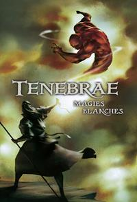 Tenebrae : Magies Blanches