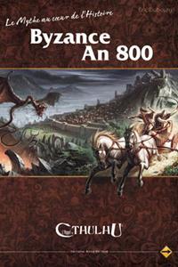 L'appel de Cthulhu 6ème édition : Le Mythe au coeur de l'Histoire : Byzance an 800