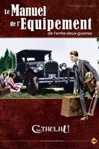L'appel de Cthulhu 6ème édition : Le manuel de l'équipement de l'entre-deux-guerres