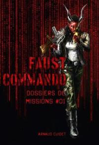 Faust Commando : Dossiers de Mission 01
