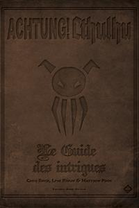 Achtung ! Cthulhu : Le Guide des Intrigues
