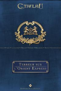 L'appel de Cthulhu 6ème édition : Terreur sur L'Orient Express