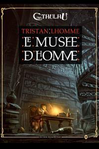 L'appel de Cthulhu 6ème édition : Le Musée de Lhomme