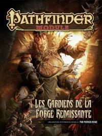 Pathfinder : Les gardiens de la forge renaissante