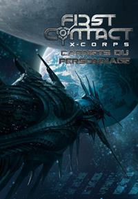 First Contact : X-Corps : Carnets du personnage