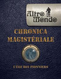 Altro Mondo : Chronica Magistériale : l'ère des pionniers
