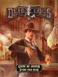 Deadlands reloaded : Guide du joueur de Stone Cold Dead