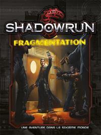 Shadowrun 5ème édition : Ecran du MJ - Fragmentation