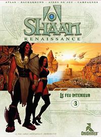 Shaan Renaissance : Le feu intérieur