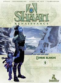 Shaan Renaissance : L'Ombre Blanche