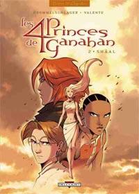 Shâal : Les 4 princes de Ganahan, Tome 2 : Shaâl