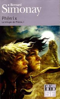 La trilogie de Phénix  - Tome 1