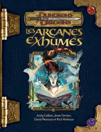 Dungeons & Dragons 3ème édition : Les Arcanes Exhumées - édition 3.5
