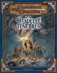 Dungeons & Dragons 3ème édition : La Citadelle des Ténèbres
