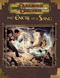 Dungeons & Dragons 3ème édition : Par l'Encre et le Sang