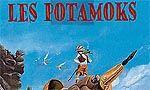 Voir la fiche Les Potamoks : Potamoks : Terra incognita [#1 - 1996]