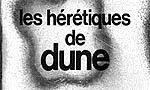 Voir la fiche Le cycle de Dune : Les Hérétiques de Dune [#6 - 1984]